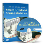 How to Thread and Use Serger (Overlock) Sewing Machines Video Lesson on DVD